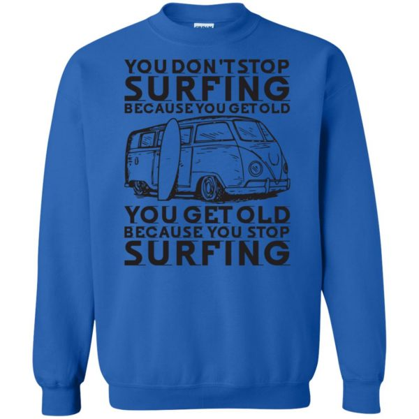 Don't Get Old - Keep Surfing sweatshirt - royal blue
