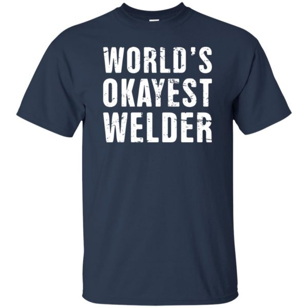 Funny Welding Quote t shirt - navy blue