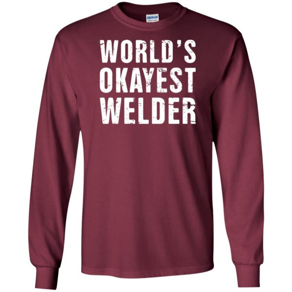 Funny Welding Quote long sleeve - maroon
