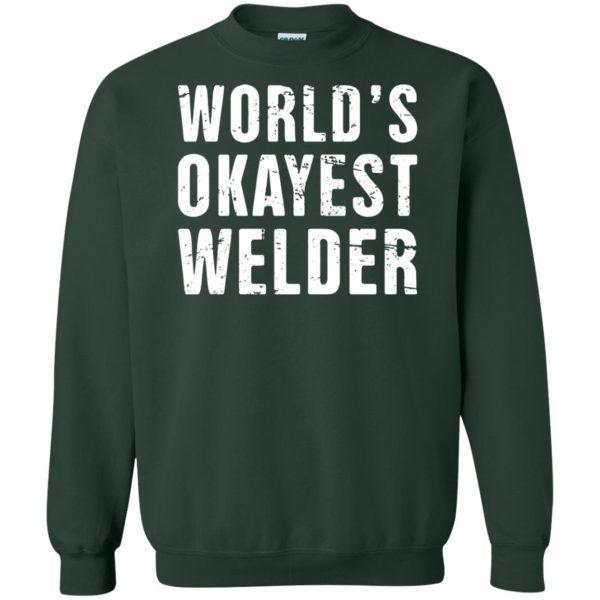 Funny Welding Quote sweatshirt - forest green