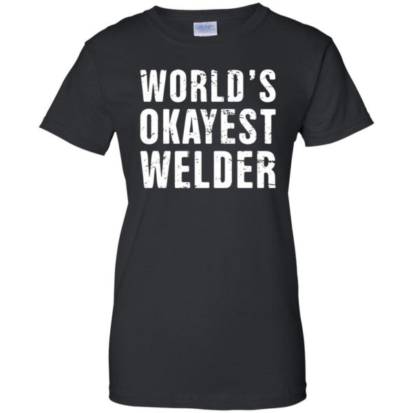 Funny Welding Quote womens t shirt - lady t shirt - black