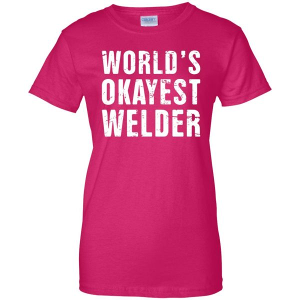 Funny Welding Quote womens t shirt - lady t shirt - pink heliconia
