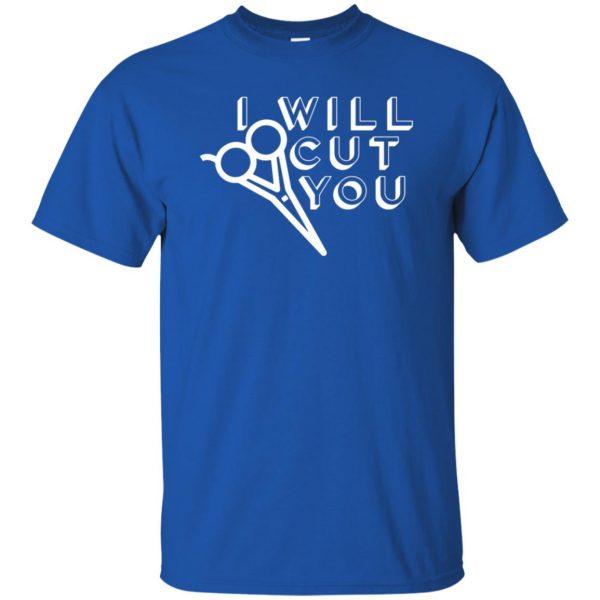 I Will Cut You t shirt - royal blue