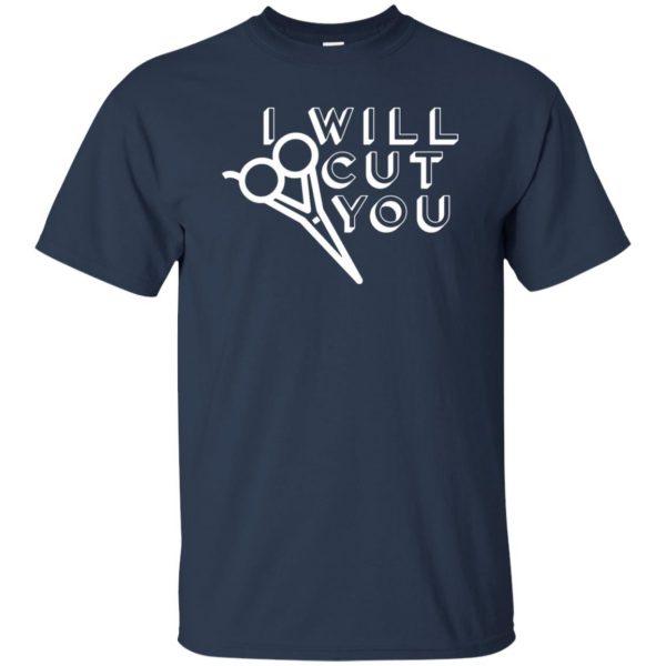 I Will Cut You t shirt - navy blue
