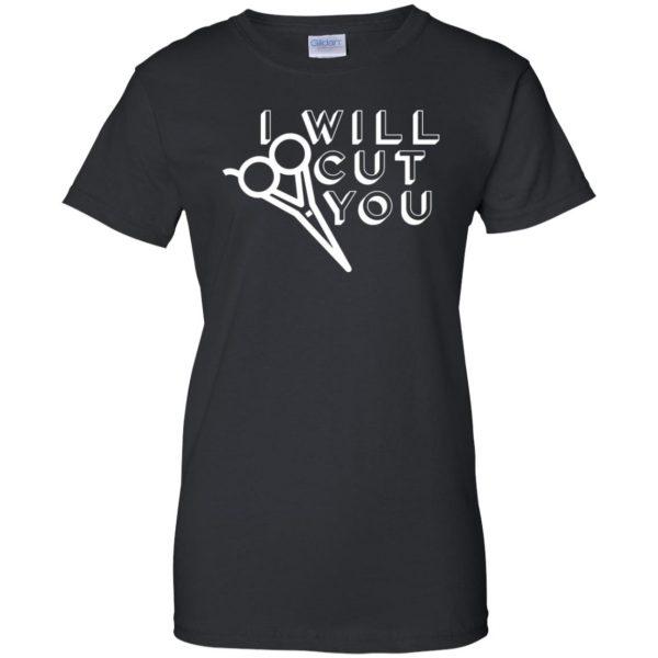 I Will Cut You womens t shirt - lady t shirt - black