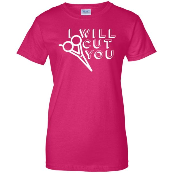 I Will Cut You womens t shirt - lady t shirt - pink heliconia