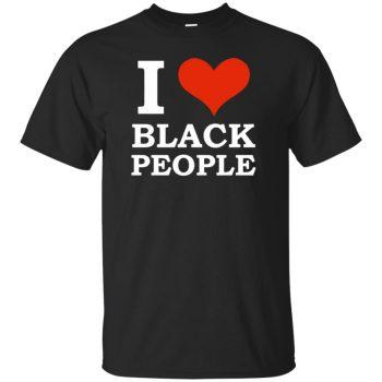 i love black people shirt - black